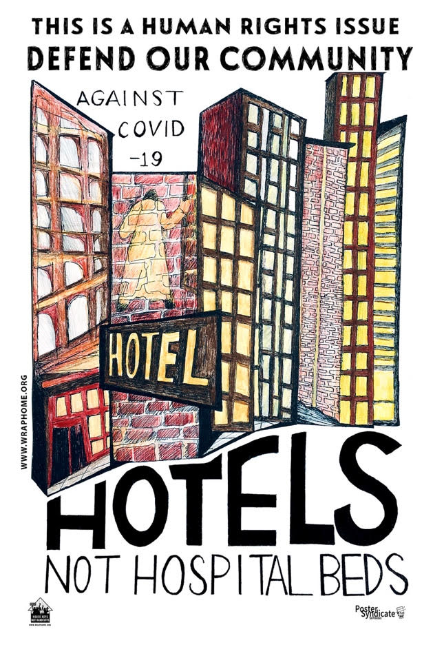 Artists rendering of an individual facing a brick wall with hotels drawn surrounding the person. The words sya This is a huma rights issue. Defend our community against covid-19. Hotels not hospital beds.