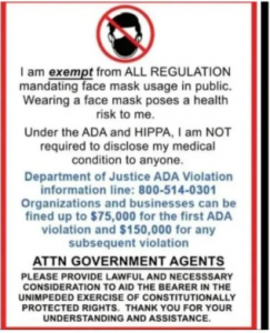 """mask loophole"" meme that states ""I am exempt from ALL REGULATION mandating face mask usage in public. Wearing a face mask poses a health risk to me. Under the ADA and HIPPA, I am NOT required to disclose my medical condition to anyone."" The meme goes on to warn of financial penalties for businesses and provides a phone number for the Department of Justice."